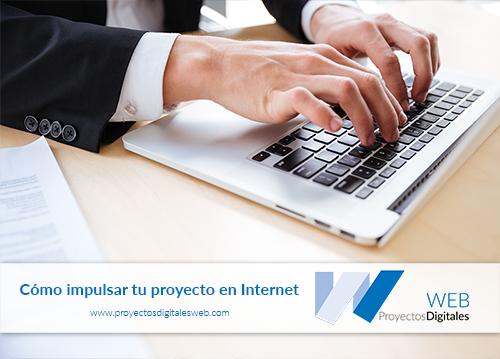 Cómo impulsar tu proyecto en Internet